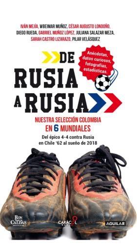 De Rusia A Rusia. Colombia En Seis Mundi