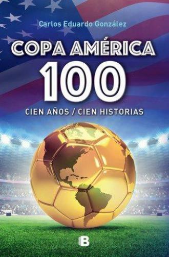 Copa America Cien Años Cien Historias