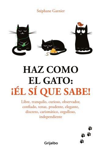 Haz Como El Gato ¡El Si Que Sabe!