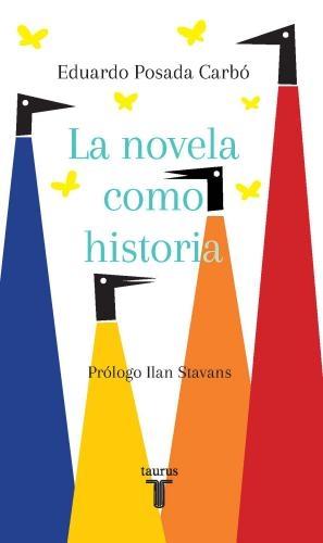 Novela Como Historia, La