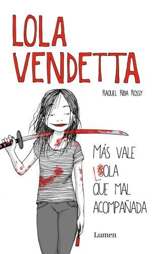 Lola Vendetta. Mas Vale Lola Que Mal