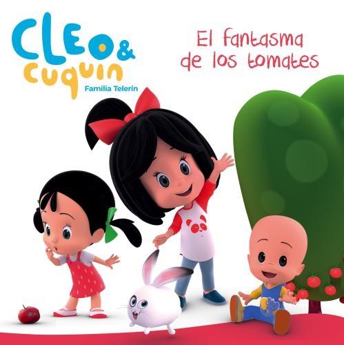 Cleo Y Cuquin. El Fantasma De Los Tomate