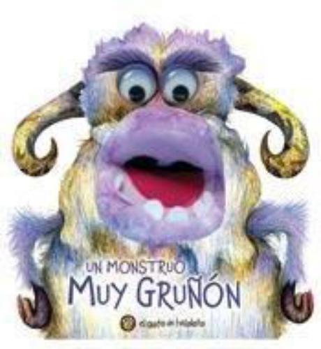 Un Monstruo Muy Gruñon