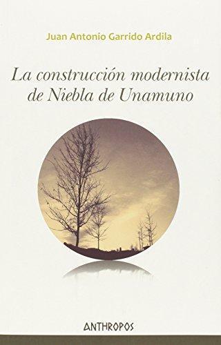 Construccion Modernista De Niebla De Unamuno, La