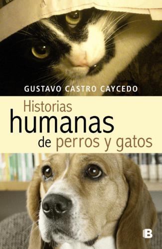 Historias Humanas De Perros Y Gatos