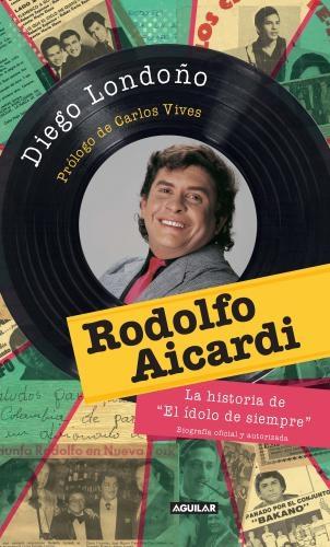Rodolfo Aycardi El Idolo De Siempre