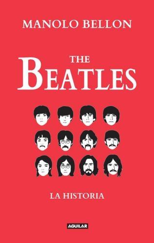 The Beatles. La Historia 1950 - 2016