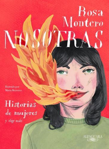 Nosotras. Historias De Mujeres Y Algo Má
