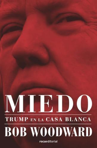 Miedo, Trump En La Casa Blanca
