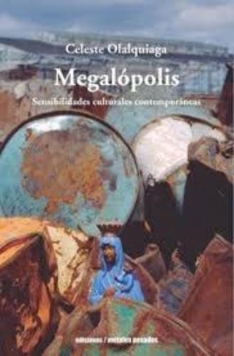 Megalopolis Sensibilidades Culturales Contemporaneas