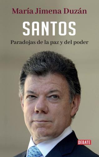 Santos: Paradoja De La Paz Y El Poder
