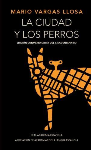 Ciudad Y Los Perros, La (5O Años)