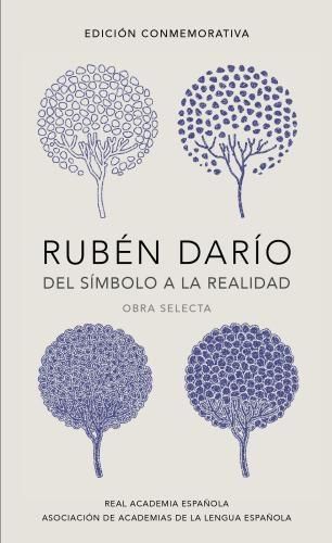 Ruben Dario. Del Simbolismo A La Realida