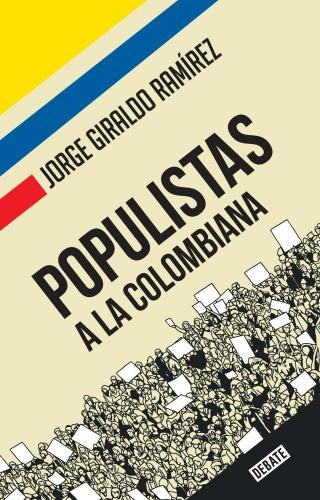 Populistas A La Colombiana