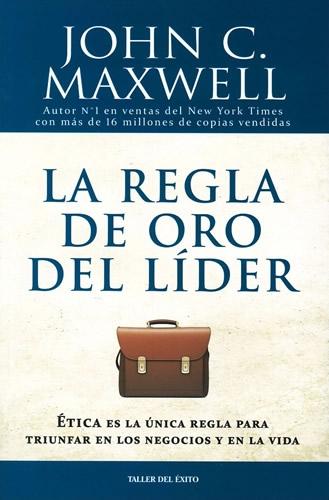 Regla De Oro Del Lider, La