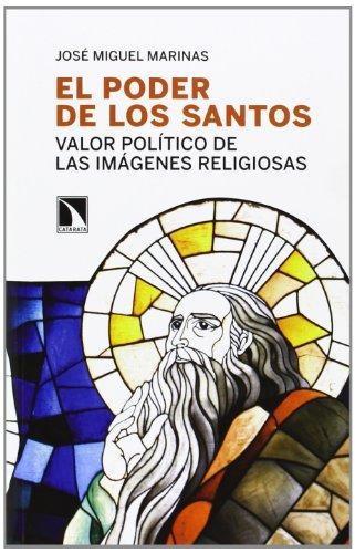 Poder De Los Santos. Valor Politico De Las Imagenes Religiosas, El