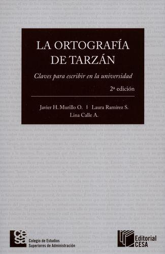 Ortografia De Tarzan (2ª Ed) Claves Para Escribir En La Universidad, La