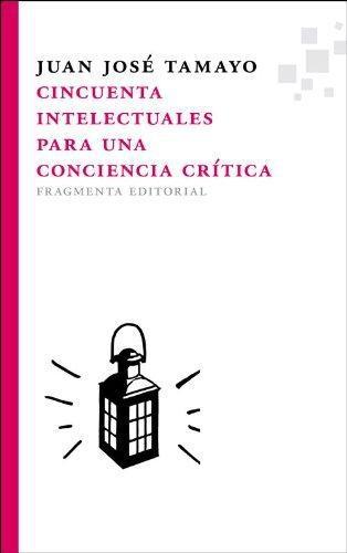 Cincuenta Intelectuales Para Una Conciencia Critica