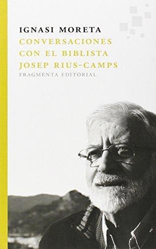 Conversaciones Con El Biblista Josep Rius Camps