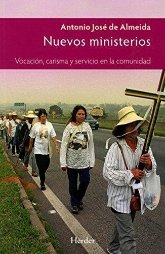 Nuevos Ministerios Vocacion Carisma Y Servicio En La Comunidad