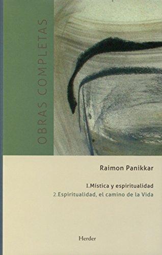 Obras Completas R. Panikkar (I.2) Espiritualidad, El Camino De La Vida