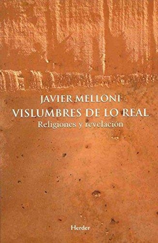 Vislumbres De Lo Real. Religiones Y Revelacion
