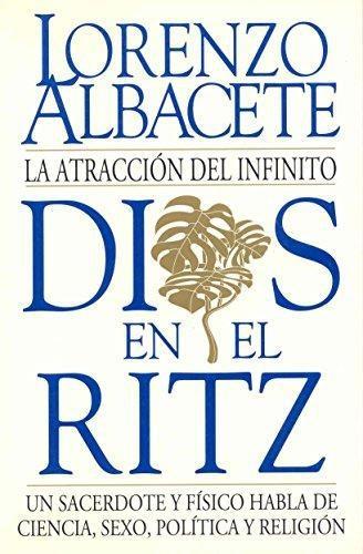 Dios En El Ritz. La Atraccion Del Infinito