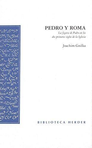 Pedro Y Roma. La Figura De Pedro En Los Dos Primeros Siglos De La Iglesia