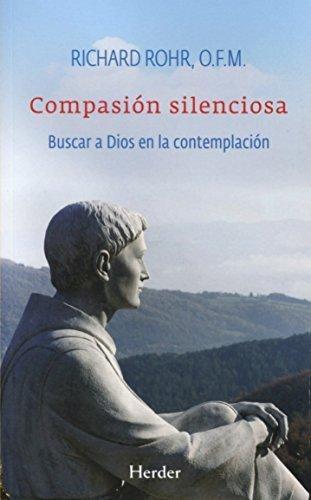 Compasion Silenciosa Buscar A Dios En La Contemplacion