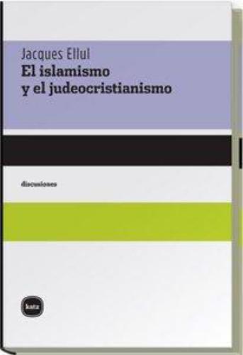 Islamismo Y El Juedocristianismo, El