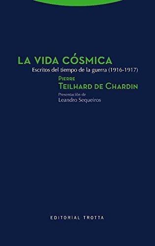 Vida Cosmica. Escritos Del Tiempo De La Guerra 1916-1917, La