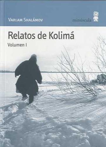 Relatos De Kolima Vol.I