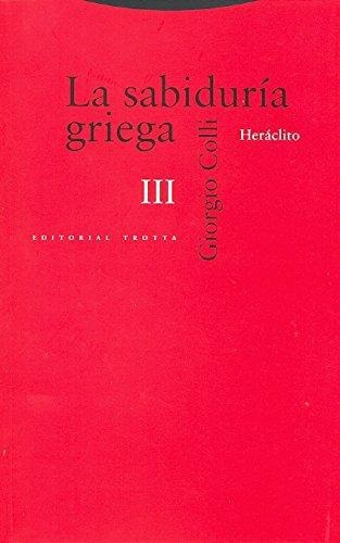 Sabiduria Griega Iii, La