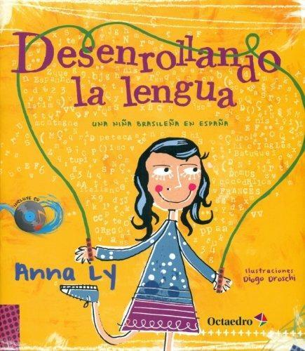 Desenrollando La Lengua (+ Cd) Una Niña Brasileña En España