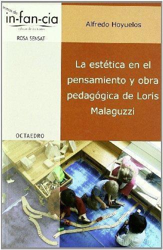 Estetica En El Pensamiento (2ª Ed) Y Obra Pedagogica De Loris Malaguzzi, La