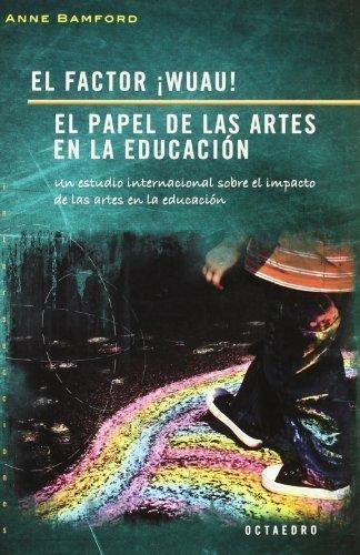 Factor Wuau. El Papel De Las Artes En La Educacion, El