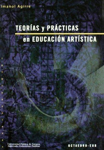 Teorias Y Practicas En Educacion Artistica