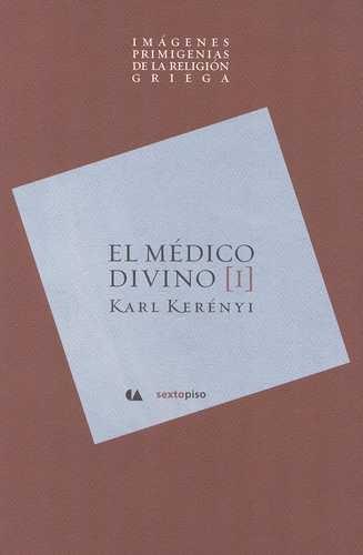 Medico Divino (I) Imagenes Primigenias De La Religion Griega, El