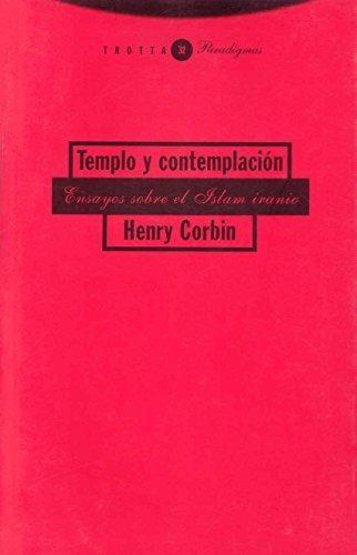 Templo Y Contemplacion. Ensayos Sobre El Islam Iranio