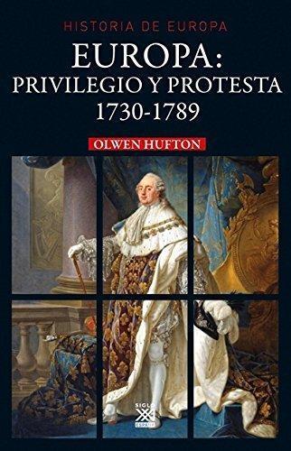Europa Privilegio Y Protesta 1730-1789