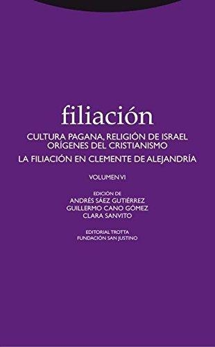 Filiacion Vi Cultura Pagana, Religion De Israel Origenes Del Cristianismo La Filiacion En Clemente De Alejandr