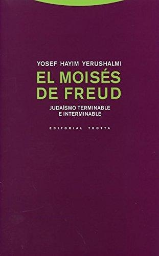 Moises De Freud. Judaismo Terminable E Interminable, El