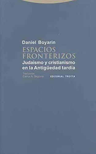 Espacios Fronterizos. Judaismo Y Cristianismo En La Antiguedad Tardia