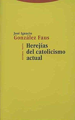 Herejias Del Catolicismo Actual
