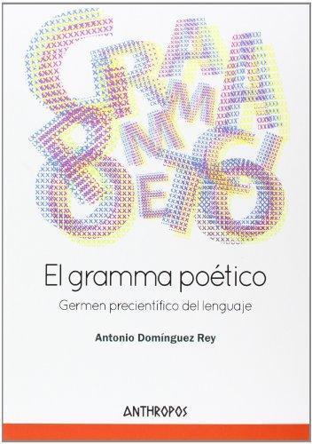 Gramma Poetico. Germen Precientifico Del Lenguaje, El