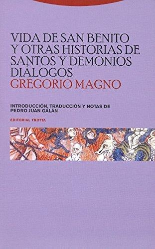Vida De San Benito Y Otras Historias De Santos Y Demonios Dialogos