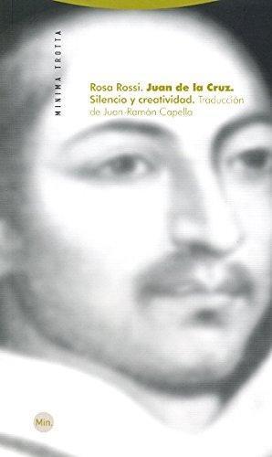 Juan De La Cruz (2ª Ed) Silencio Y Creatividad