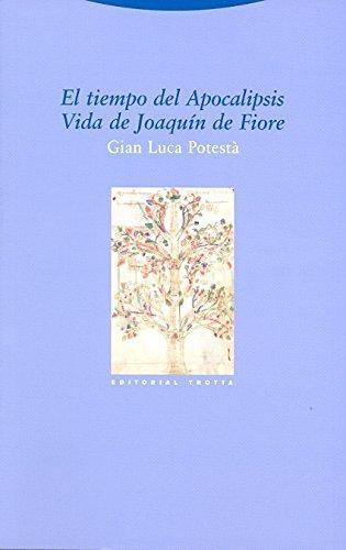Tiempo Del Apocalipsis. Vida De Joaquin De Fiore, El