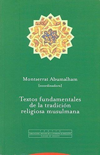 Textos Fundamentales De La Tradicion Religiosa Musulmana