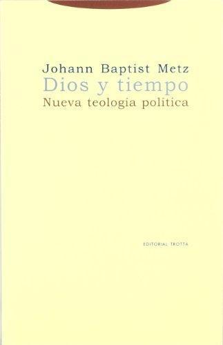 Dios Y Tiempo. Nueva Teologia Politica